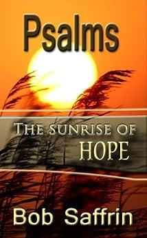 Psalms, The Sunrise of Hope by [Saffrin, Bob]