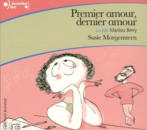 [audio-book] PREMIER AMOUR, DERNIER AMOUR  de Susie Morgenstern
