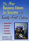 The New Business Values for Success in the 21st Century 9780789002396
