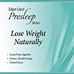 Lose Weight Naturally: Edgar Cayce Presleep Series | Edgar Cayce