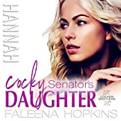 Cocky Senator's Daughter: Hannah Cocker: Cocker Brothers: The Cocky Series, Book 8 | Faleena Hopkins