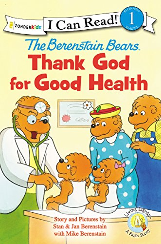 The Berenstain Bears: Thank God for Good Health (I Can Read! / Living Lights)