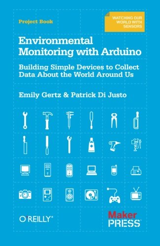 Hardware Monitoring (Environmental Monitoring with Arduino: Building Simple Devices to Collect Data About the World Around)
