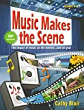 Music Makes the Scene: The impact of music on the movies ... and on you! (Grades 5-8; DVD Included)