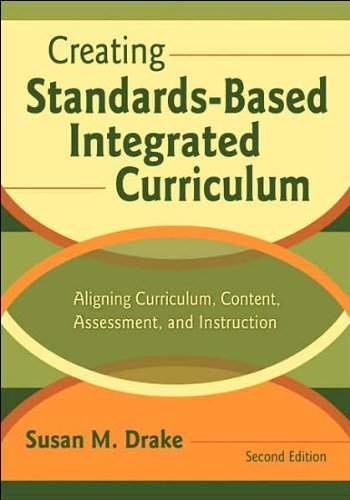 Creating Standards-Based Integrated Curriculum (text only) 2nd(Second) edition by Dr. S. M. Drake