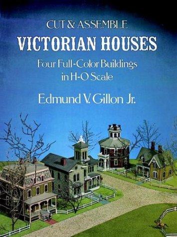 (Cut & Assemble Victorian Houses (Cut & Assemble Buildings in H-O Scale) )