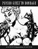 Psycho Girls in Bondage: An Anthology of Classic Fetish Art and Fiction (Klaw Klassix)
