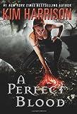"""""""A Perfect Blood (The Hollows, Book 10)"""" av Kim Harrison"""