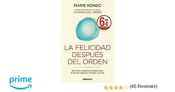La felicidad después del orden La magia del orden 2 : Una clase magistral ilustrada sobre el arte de organizar el hogar y la vida CAMPAÑAS: Amazon.es: Marie ...