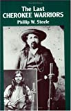The Last Cherokee Warriors, Phillip Steele, 0882892037