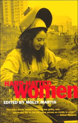 Hard-Hatted Women: Life on the Job