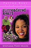 Surrendered Heart, Stephanie Perry Moore, 0802442404