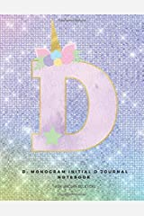 D: Monogram Initial D Journal Notebook for Unicorn Believers Paperback