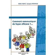 COMMENT COMMUNIQUER DE FAÇON EFFICACE N.E.