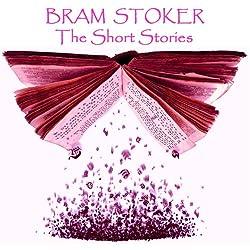 Bram Stoker: The Short Stories