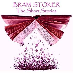 Bram Stoker: The Short Stories Audiobook