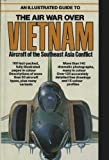 An Illustrated Guide to Air War over Vietnam, Bernard C. Nalty and George M. Watson, 0668053461