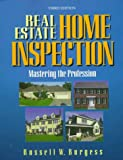 Real Estate Home Inspection : Mastering the Profession, Burgess, Russell W., 0793129133
