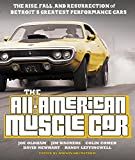 The All-American Muscle Car: The Rise, Fall and Resurrection of Detroit's Greatest Performance Cars