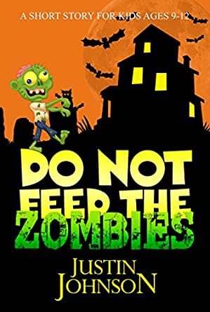 Amazon.com: Books for Kids: Do Not Feed the Zombies: Kids Books, Children's Books, Kids Stories