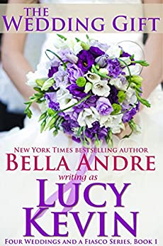 The Wedding Gift (Four Weddings and Fiasco Series, Book 1) (Four Weddings and a Fiasco) by [Kevin, Lucy, Andre, Bella]