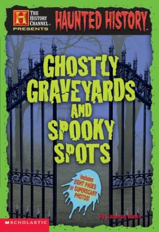 Read Online Haunted History:  Ghostly Graveyards and Spooky Spots PDF
