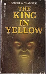 Robert W. Chambers' The King in Yellow
