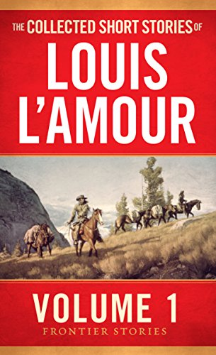 The Collected Short Stories of Louis L'Amour, Volume 1: Frontier Stories - Louis Cardinals Book Cover