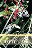 Protect the Butterflies, Sherylyn B. Bailey J.D., 1493147854