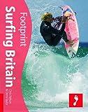 Surfing Britain (Footprint Surfing Guide) (Footprint Activity Guide)