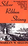 Silver Ribbon Skinny, Marilyn Weymouth Seguin, 0828320209