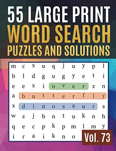55 Large Print Word Search Puzzles and Solutions: Word Game Easy Quiz Books for Beginners (Find a Word for Adults & Seniors) (Find Words for Adults & Seniors Vol.73) (Drawing & Painting Flowers Problems & Solutions)