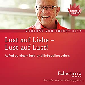 Lust auf Liebe, Lust auf Lust Audiobook