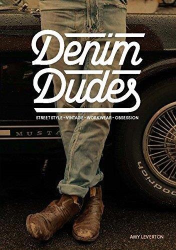 Denim Dudes Vintage Workwear Obsession