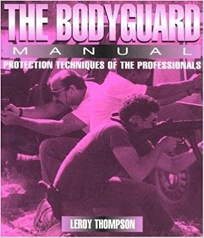 Book The Bodyguard Manual (Bodyguard Manual: Protection Techniques of Professionals)