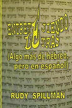 Entretejiendo Letras (Algo más de hebreo, pero en español) de [Spillman, Rudy]
