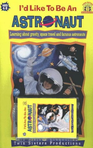 Space: Learning About Gravity, Space Travel and Famous Astronauts (I'd Like to Be A. . .)