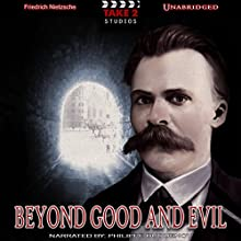 Beyond Good and Evil Audiobook by Friedrich Nietzsche Narrated by Philippe Duquenoy