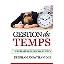 gestion du temps (emotion, mariage, sexualite, motivation, success, prieres, finance) (French Edition)