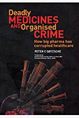 Deadly Medicines and Organised Crime: How Big Pharma Has Corrupted Healthcare (English Edition) eBook Kindle