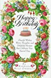 Happy Birthday : Cheerful Wishes, Warm Thoughts, and Delightful Recipes That Celebrate Your Special Day