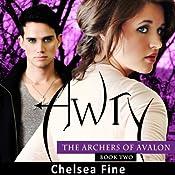 Awry: The Archers of Avalon, Book 2 | Chelsea Fine