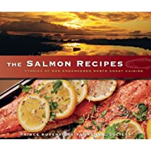 The Salmon Recipes: Stories of Our Endangered North Coast Cuisine