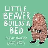 Little Beaver Builds a Bed