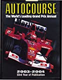 Autocourse 2003-2004: The World's Leading Grand Prix Annual (Autocourse: The World's Leading Grand Prix Annual)