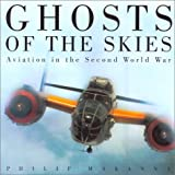 Ghosts of the Skies: Aviation in the Second World War