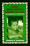 How Real People Ought to Live : The Cashinahua of Eastern Peru, Kensinger, Kenneth M., 0881338478