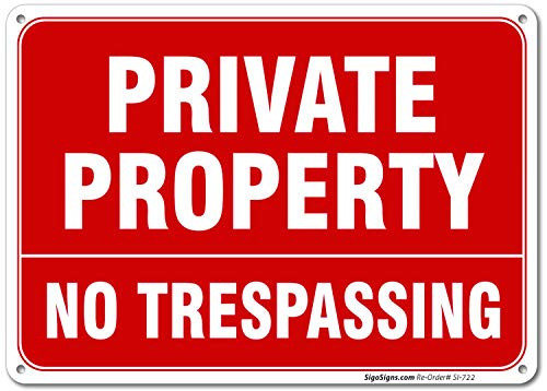 Private Property Sign, No Trespassing Sign, 10x7 Rust Free .040 Aluminum, UV Printed, Easy to Mount Weather Resistant Long Lasting Ink Made in USA by SIGO SIGNS (Private Property Keep Out Signs For Sale)