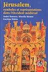 Jérusalem, symboles et représentations dans l'Occident médiéval par Bonnery