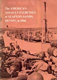 The American Assault Exercises at Slapton Sands, Devon in 1944 by Arthur L. Clamp front cover